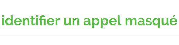 Pour savoir comment identifier un numéro masqué, rendez-vous sur aquiestcenumero.fr
